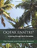 Ootak Enaitri: ...a journey through North Karnataka