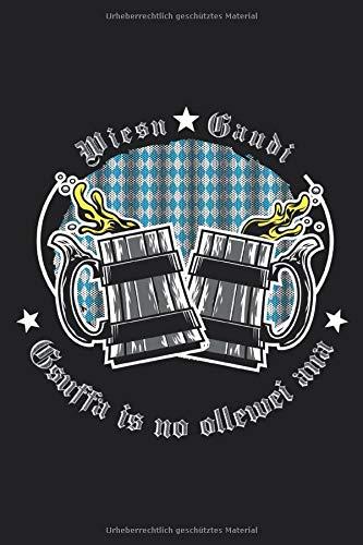 Wiesn Gaudi - Gsuffa is no ollewei ana: DIN A5   (6x9 inch)