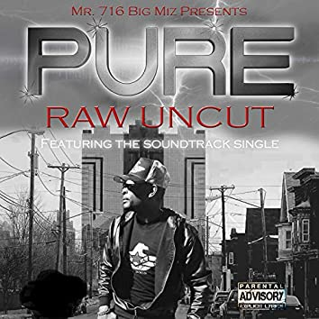 Pure Raw Uncut: the Music Series