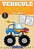 Véhicule Livre d'activités pour enfants: 4 - 8 ans Filles et garçons | Cahier 97 activités, jeux et puzzles pour apprendre en s'amusant sur les ... Avion, Train, Dot to dot, mots mêlés & plus.