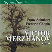 Victor Merzhanov, piano. F. Schubert, F. Chopin.