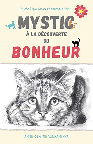 Mystic à la Découverte du Bonheur (French Edition)