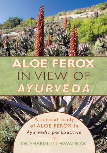 Aloe Ferox - in View of Ayurveda: A Critical Study of Aloe Ferox in Ayurvedic Perspective (English Edition)