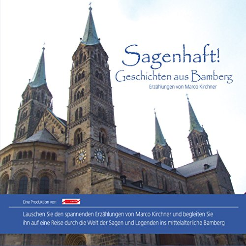 Sagenhaft! Geschichten aus Bamberg                   Autor:                                                                                                                                 Marco Kirchner                               Sprecher:                                                                                                                                 Marco Kirchner                      Spieldauer: 1 Std. und 17 Min.     6 Bewertungen     Gesamt 3,8