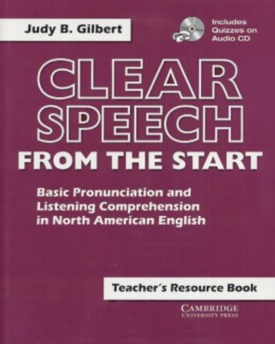 Clear Speech from the Start Teacher's Resource Book with Audio CD: Basic Pronunciation and Listening Comprehension in North American English