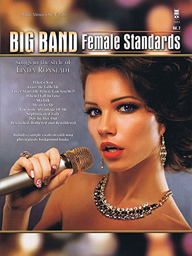 Big Band Standards for Females: Songs in the Style of Linda Ronstadt