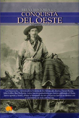 Breve historia de la conquista del Oeste: Descubre la apasio