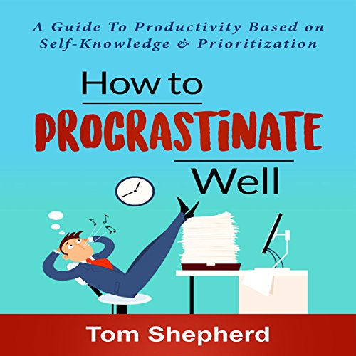 How to Procrastinate Well audiobook cover art