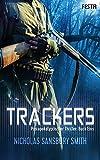 Trackers: Buch 1: Thriller: Postapokalyptischer Thriller - Nicholas Sansbury Smith