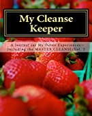My Cleanse Keeper: A Journal for My Detox Experiences -- Including the MASTER CLEANSE/Vol. 2 (The Full-Color Series) (Volu...