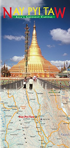 Nay Pyi Taw - Asia's Greenest Capital: Map & Booklet Pack