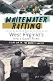 Whitewater Rafting on West Virginia's New & Gauley Rivers:: Come on In, the Water's Weird (Sports)