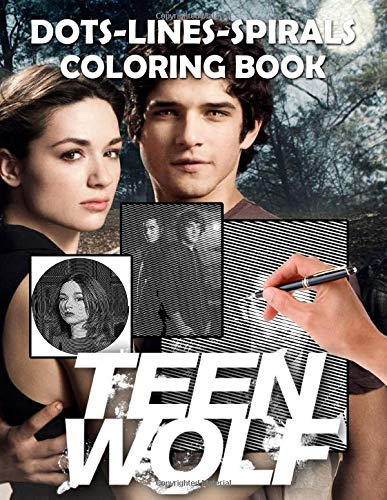 Teen Wolf Dots Lines Spirals Coloring Book: Activity Dots-Lines-Spirals Books For Adults, Teenagers