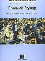 Romantic Stylings: Intermediate Piano Solos; Includes Downloadable Audio (Eugenie Rocherolle)