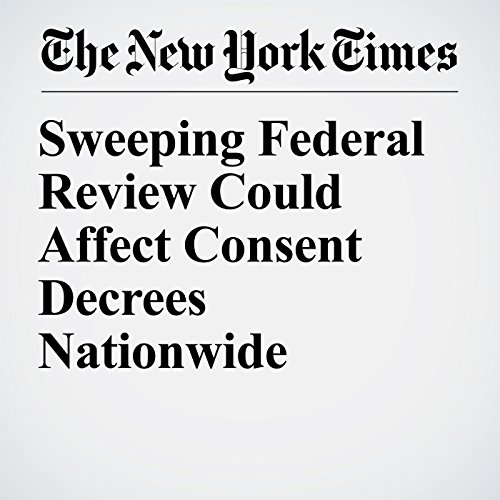 Sweeping Federal Review Could Affect Consent Decrees Nationwide copertina