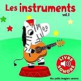 Les Instruments (Tome 1) : 6 Sons à Écouter, 6 Images à Regarder (Livre Sonore- Dès 1 an )