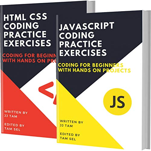 JAVASCRIPT AND HTML CSS CODING PRACTICE EXERCISES: Coding For Beginners (English Edition)