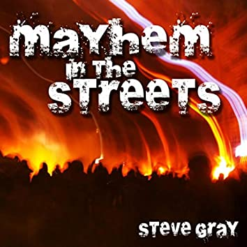 Mayhem in the Streets