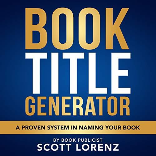 Book Title Generator Audiobook By Scott Lorenz cover art
