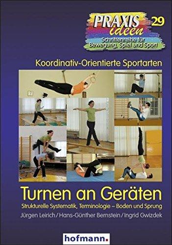 Turnen an Geräten: Strukturelle Systematik, Terminologie - Boden und Sprung (Praxisideen - Schriftenreihe für Bewegung, Spiel und Sport)