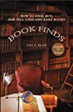 Book Finds, 3rd Edition - How to Find, Buy, and Sell Used and Rare Books