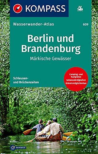 KV WWA 609 Berlin und Brandenburg: Märkische Gewässer (KOMPASS Große Wanderbücher, Band 609)