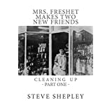 Mrs. Freshet Makes Two New Friends: Cleaning Up, Part One (English Edition)