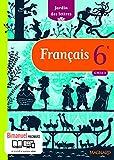 Français 6e Cycle 3 Jardin des lettres - Nouveau programme 2016