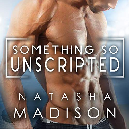 Something So Unscripted audiobook cover art
