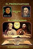 El Protestantismo, comparado con El Catolicismo: (En relación con la Civilización Europea) (Tomo I nº 1)