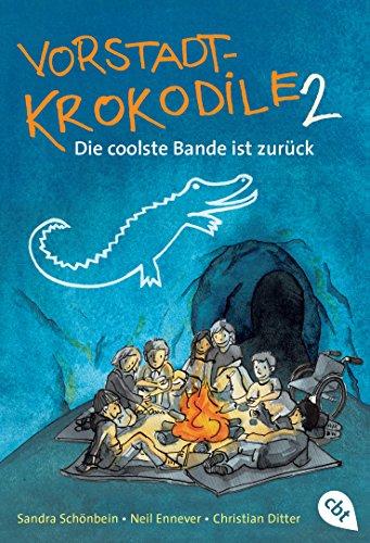 Vorstadtkrokodile 2 – Die coolste Bande ist zurück: Band 2 - Die coolste Bande ist zurück (Die Vorstadtkrokodile-Reihe, Band 2)