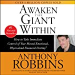 Awaken the Giant Within                   By:                                                                                                                                 Anthony Robbins                               Narrated by:                                                                                                                                 Anthony Robbins                      Length: 1 hr and 31 mins     11,890 ratings     Overall 4.6