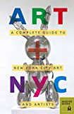 Art + NYC: A Complete Guide to New York City Art and Artists