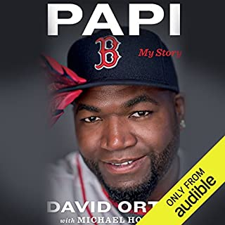 Papi     My Story              By:                                                                                                                                 David Ortiz,                                                                                        Michael Holley                               Narrated by:                                                                                                                                 Peter Larkin                      Length: 7 hrs and 47 mins     36 ratings     Overall 4.8