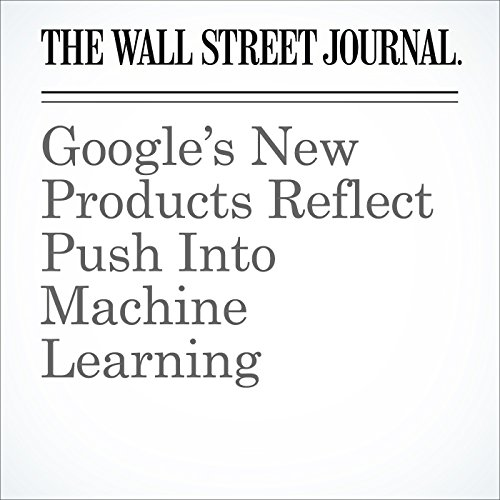 Google's New Products Reflect Push Into Machine Learning cover art