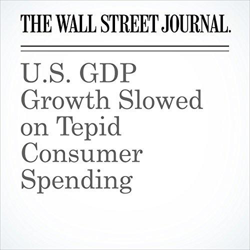 U.S. GDP Growth Slowed on Tepid Consumer Spending copertina