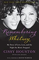 Remembering Whitney: Remembering Whitney: My Story of Love, Loss, and the Night the Music Stopped
