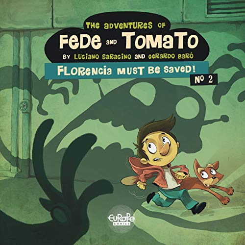 The Adventures of Fede and Tomato - Volume 2 - Florencia Must Be Saved! (English Edition)