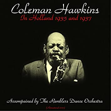 In Holland 1935 and 1937 (feat. The Ramblers Dance Orchestra) [Remastered 2015]