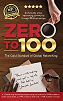 Zero to 100: The Gold Standard of Global Networking