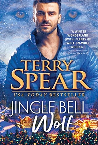 Jingle Bell Wolf (Wolff Brothers Book 2) by [Terry Spear]