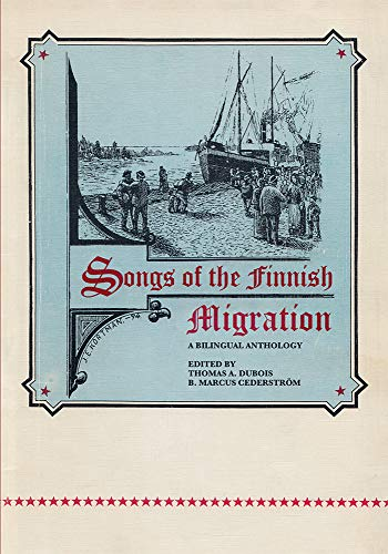 Compare Textbook Prices for Songs of the Finnish Migration: A Bilingual Anthology Languages and Folklore of Upper Midwest 1st Edition ISBN 9780299327149 by DuBois, Thomas A.,Cederström, B. Marcus