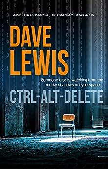 Ctrl-Alt-Delete (Hagar Trilogy Book 1) by [Dave Lewis]