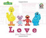 Love: from Sesame Street - A Heartwarming New York Times Bestseller Featuring Elmo, Cookie Monster, Big Bird, and more! (Sesame Street Scribbles)
