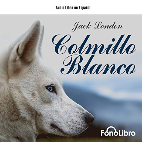 Colmillo Blanco [White Fang] cover art
