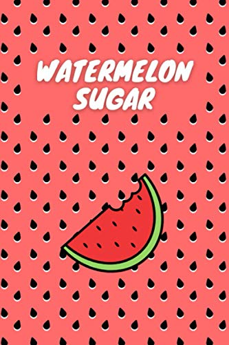 Watermelon Sugar: Harry Styles Notebook Journal Diary for Fans Friends Internet Kids Back To School Planner Calendar 2021 Gifts for Girls Boys Women Men And Teens