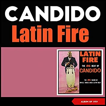 Latin Fire (The Big Beat of Candido) [Album of 1959]