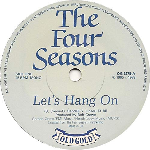Let\'s Hang On / Workin\' My Way Back To You - Four Seasons 7