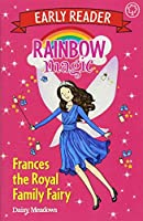Rainbow Magic Early Reader: Frances the Royal Family Fairy