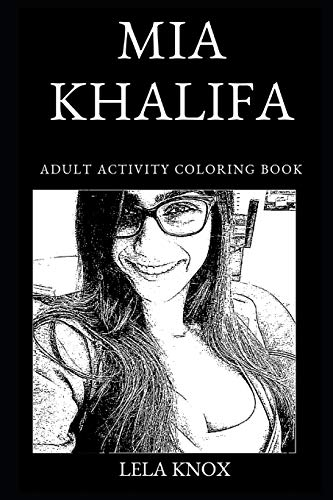 Mia Khalifa Adult Activity Coloring Book (Mia Khalifa Adult Activity Coloring Books, Band 0)